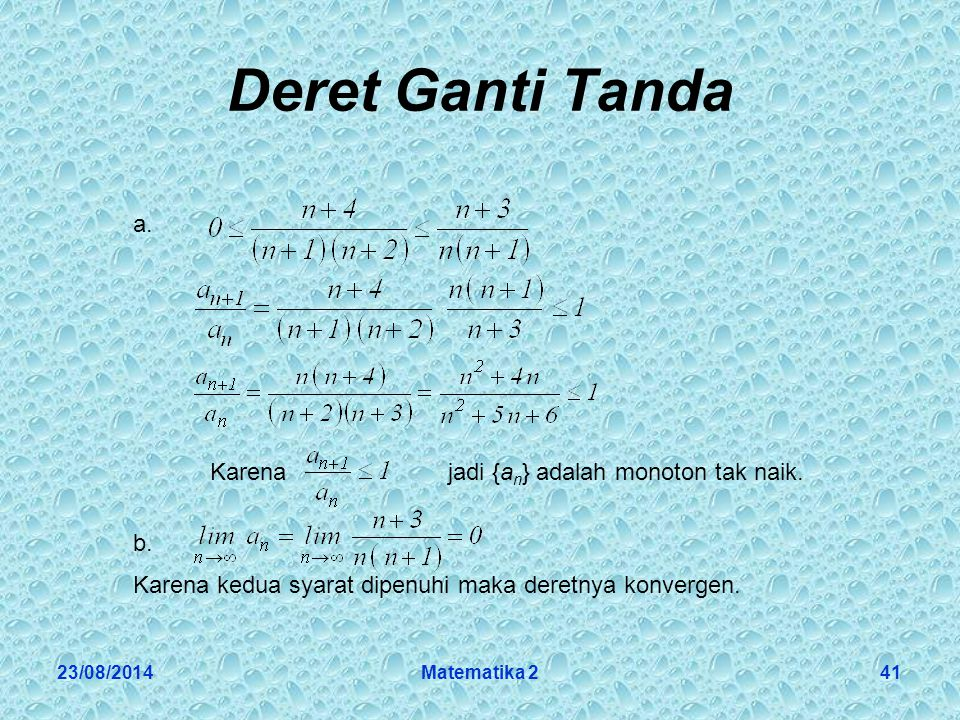 Deret Ganti Tanda a. Karena jadi {an} adalah monoton tak naik. b.