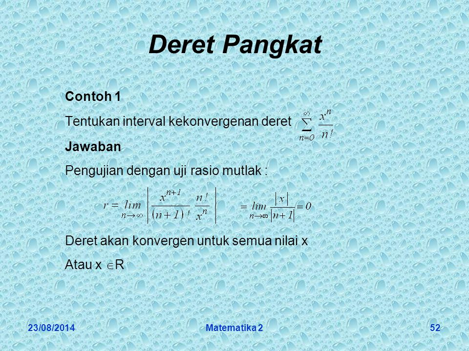 Deret Pangkat Contoh 1 Tentukan interval kekonvergenan deret Jawaban