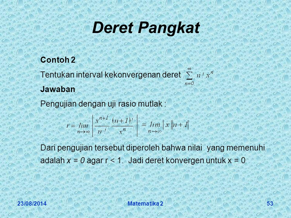 Deret Pangkat Contoh 2 Tentukan interval kekonvergenan deret Jawaban