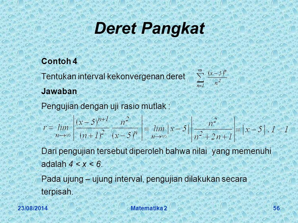 Deret Pangkat Contoh 4 Tentukan interval kekonvergenan deret Jawaban