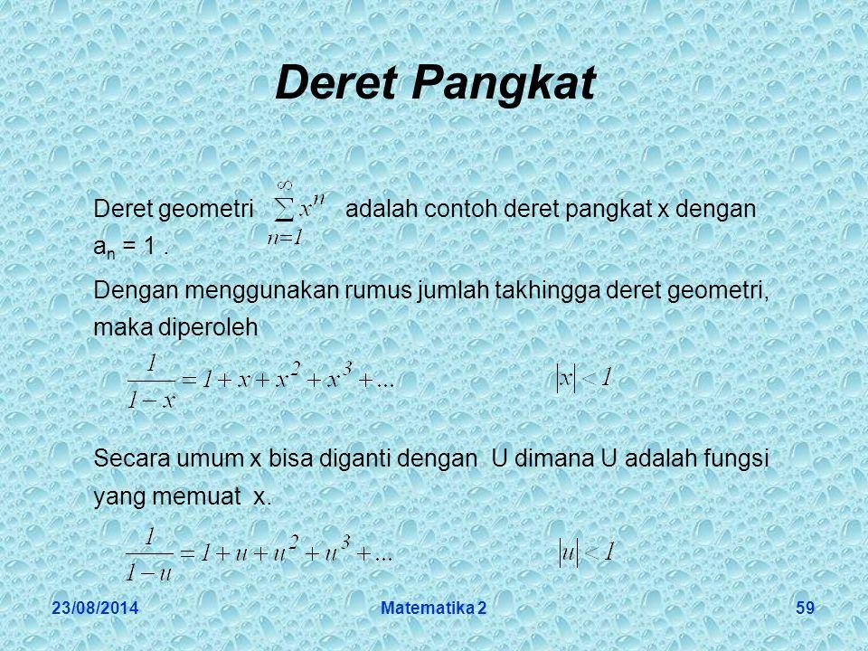 Deret Pangkat Deret geometri adalah contoh deret pangkat x dengan an = 1 .