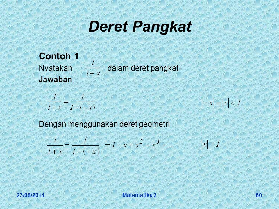 Deret Pangkat Contoh 1 Nyatakan dalam deret pangkat Jawaban