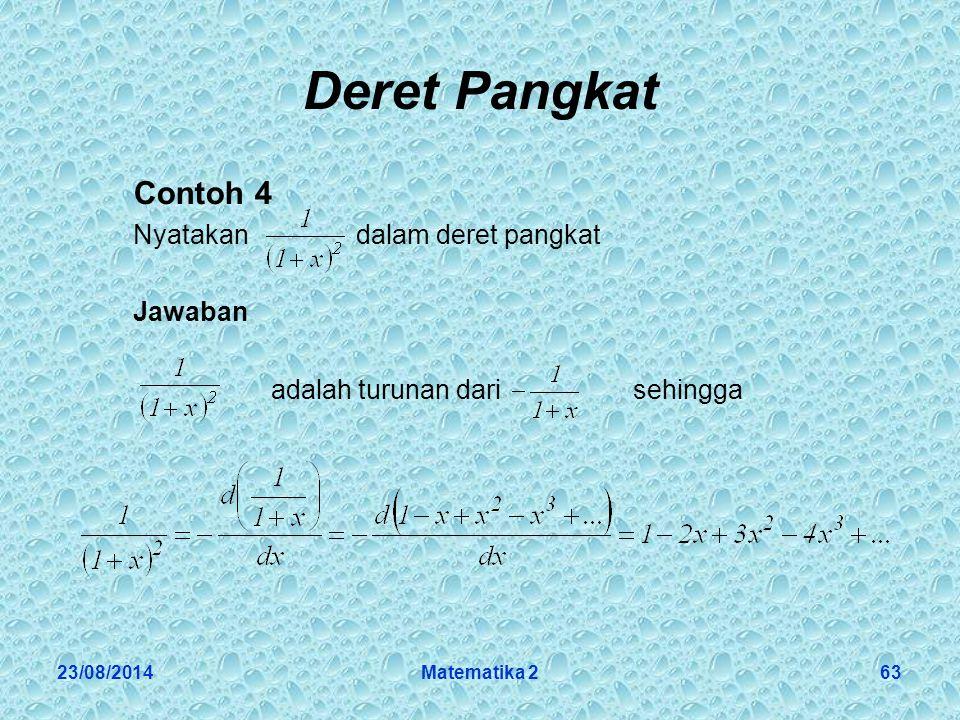 Deret Pangkat Contoh 4 Nyatakan dalam deret pangkat Jawaban