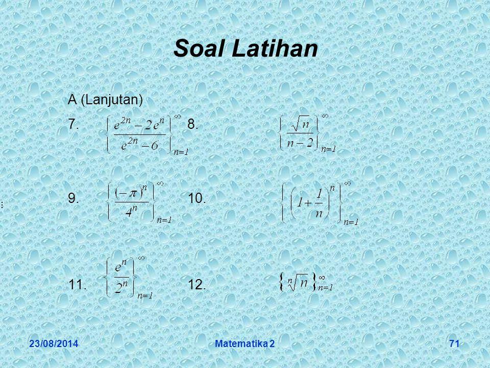 Soal Latihan A (Lanjutan) 7. 8. 9. 10. 11. 12. 06/04/2017 Matematika 2