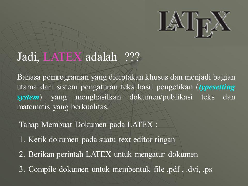 Jadi, LATEX adalah