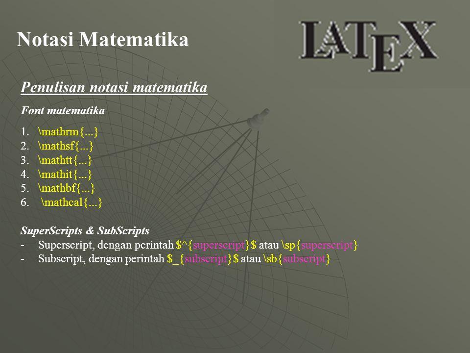 Notasi Matematika Penulisan notasi matematika Font matematika