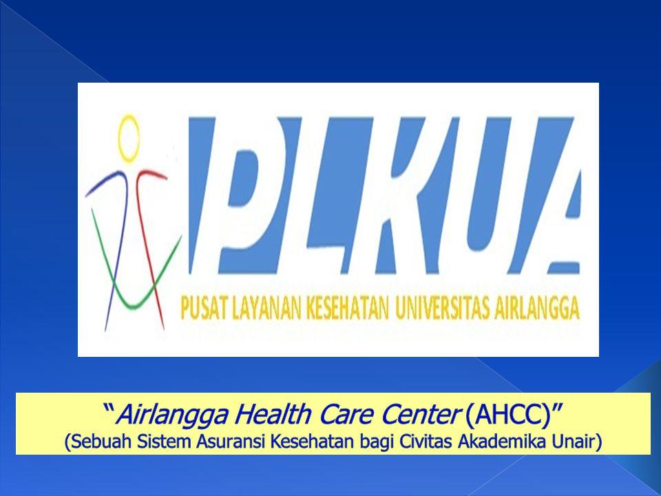 Airlangga Health Care Center (AHCC) (Sebuah Sistem Asuransi Kesehatan bagi Civitas Akademika Unair)