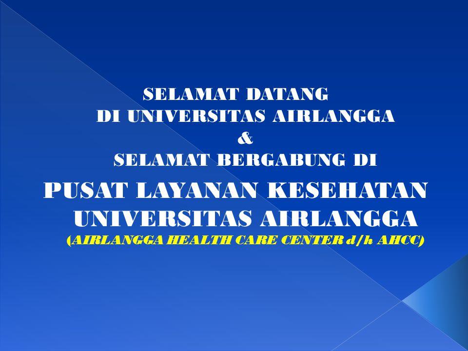 SELAMAT DATANG DI UNIVERSITAS AIRLANGGA & SELAMAT BERGABUNG DI
