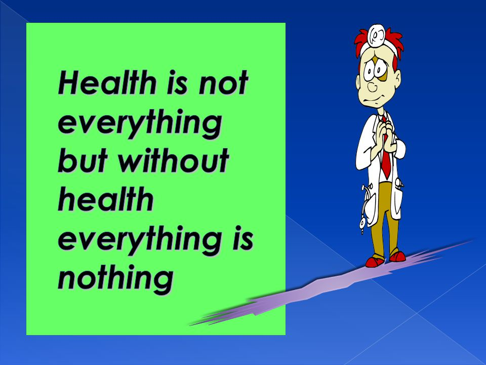 Health is not everything but without health everything is nothing