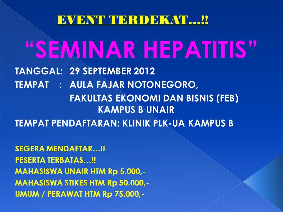 SEMINAR HEPATITIS EVENT TERDEKAT…!! TANGGAL: 29 SEPTEMBER 2012