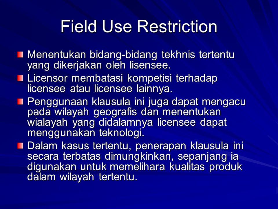 Field Use Restriction Menentukan bidang-bidang tekhnis tertentu yang dikerjakan oleh lisensee.