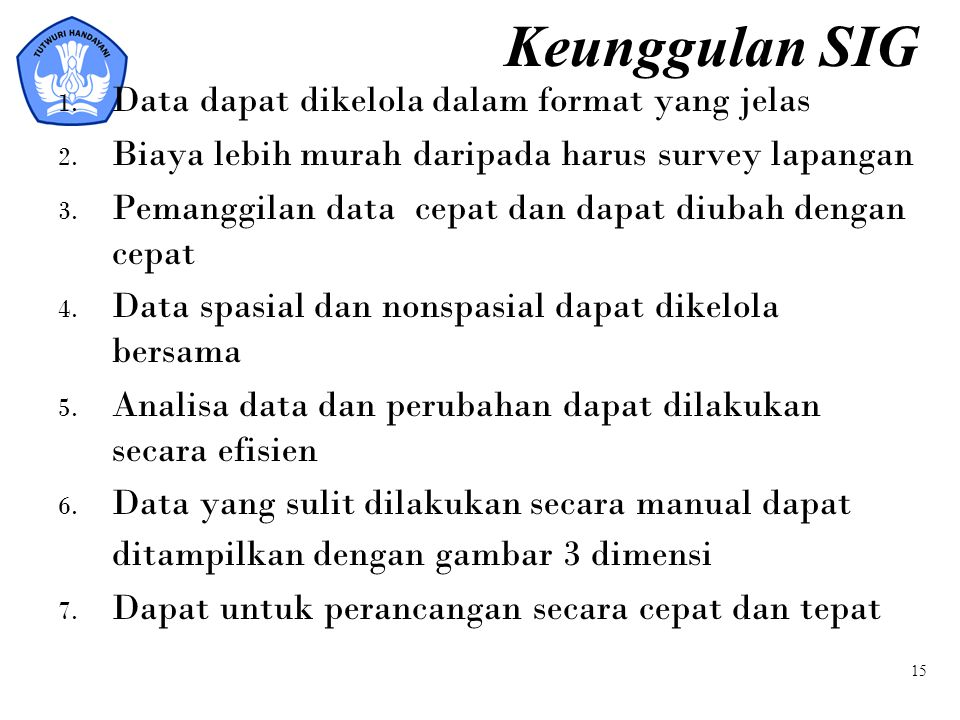 Keunggulan SIG Data dapat dikelola dalam format yang jelas