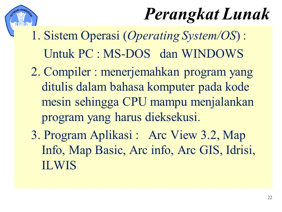 Perangkat Lunak 1. Sistem Operasi (Operating System/OS) :