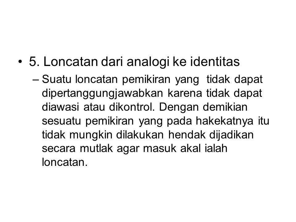 5. Loncatan dari analogi ke identitas