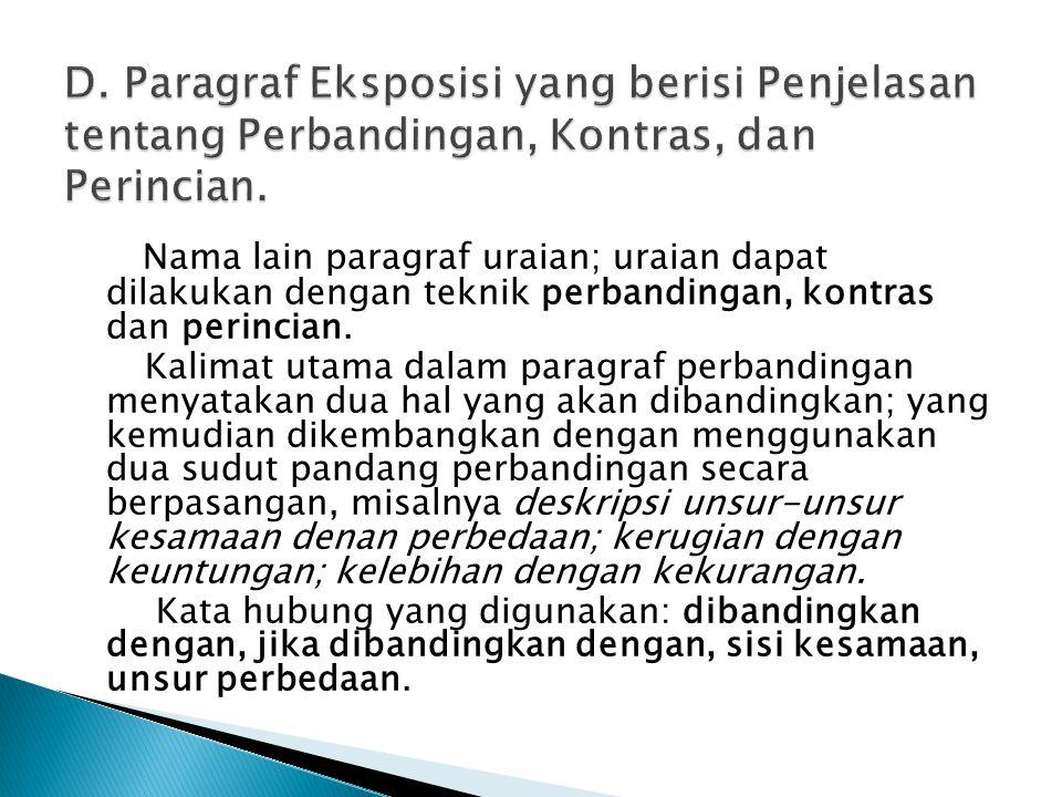 D. Paragraf Eksposisi yang berisi Penjelasan tentang Perbandingan, Kontras, dan Perincian.