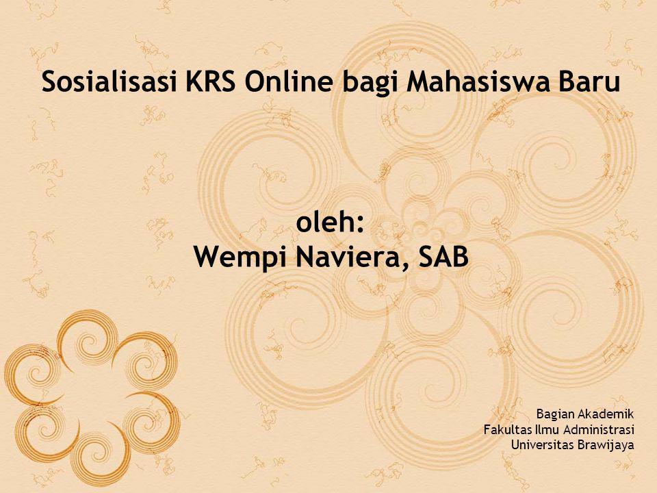 Sosialisasi KRS Online bagi Mahasiswa Baru oleh: Wempi Naviera, SAB