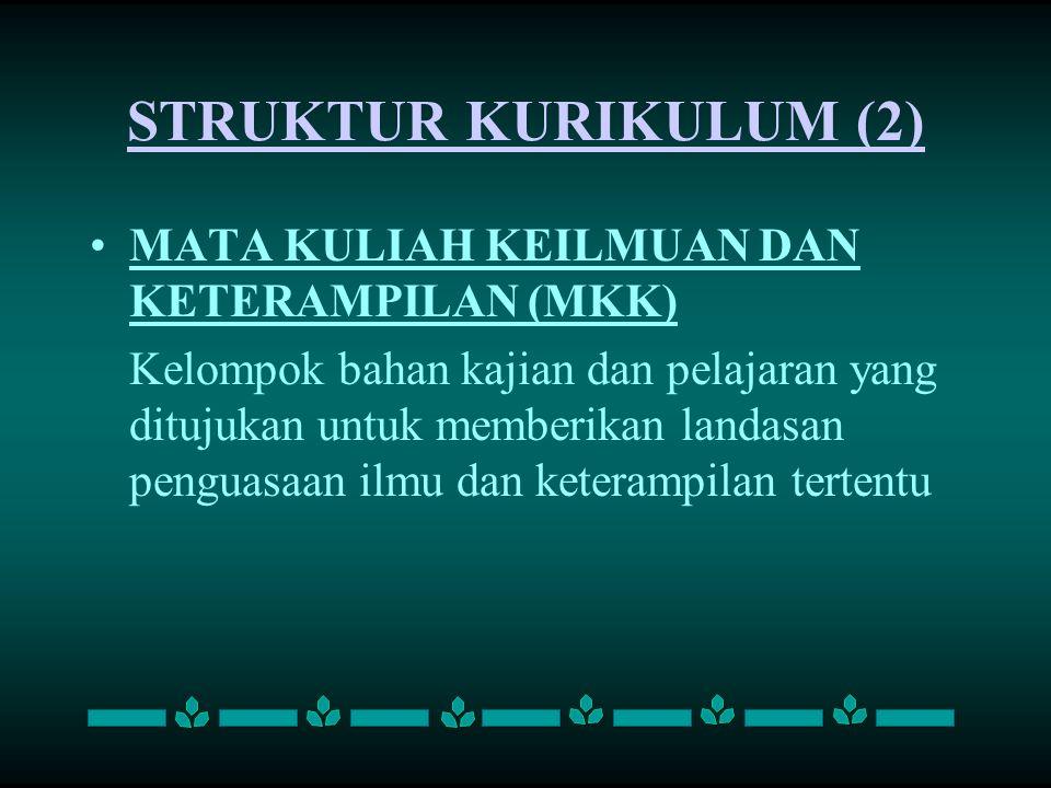 STRUKTUR KURIKULUM (2) MATA KULIAH KEILMUAN DAN KETERAMPILAN (MKK)