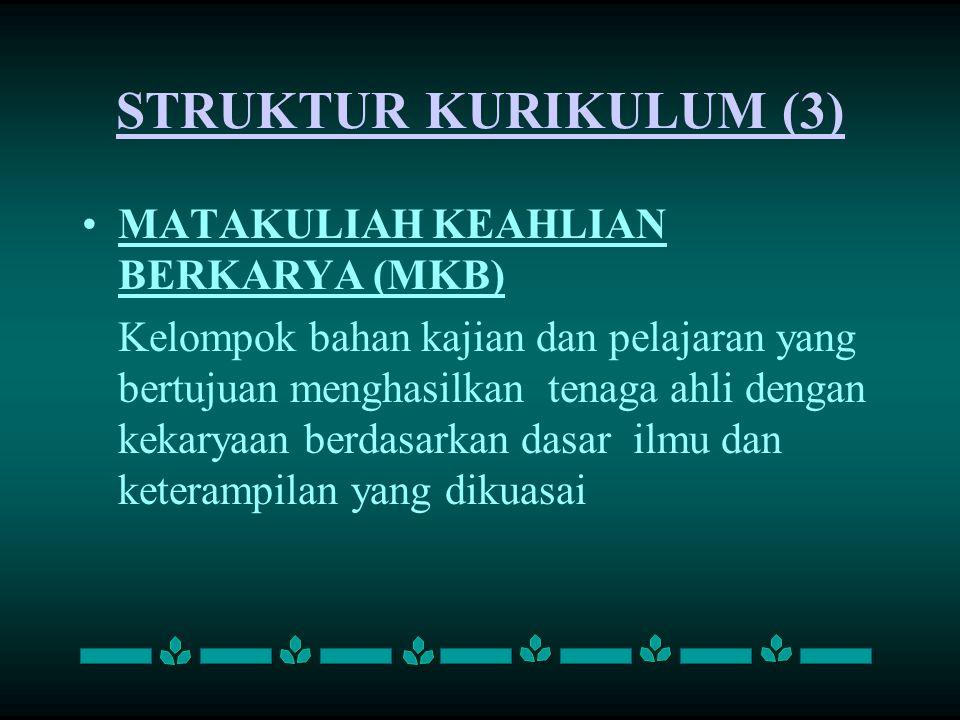 STRUKTUR KURIKULUM (3) MATAKULIAH KEAHLIAN BERKARYA (MKB)