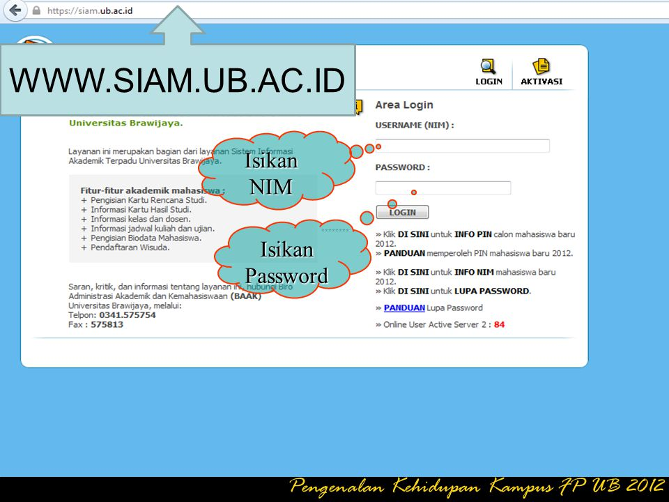 WWW.SIAM.UB.AC.ID Isikan NIM Isikan Password