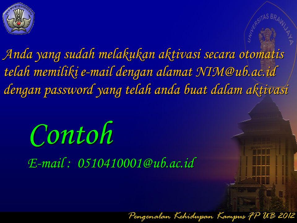 Contoh E-mail : 0510410001@ub.ac.id