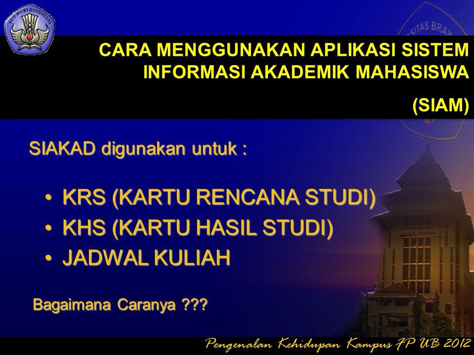 KRS (KARTU RENCANA STUDI) KHS (KARTU HASIL STUDI) JADWAL KULIAH