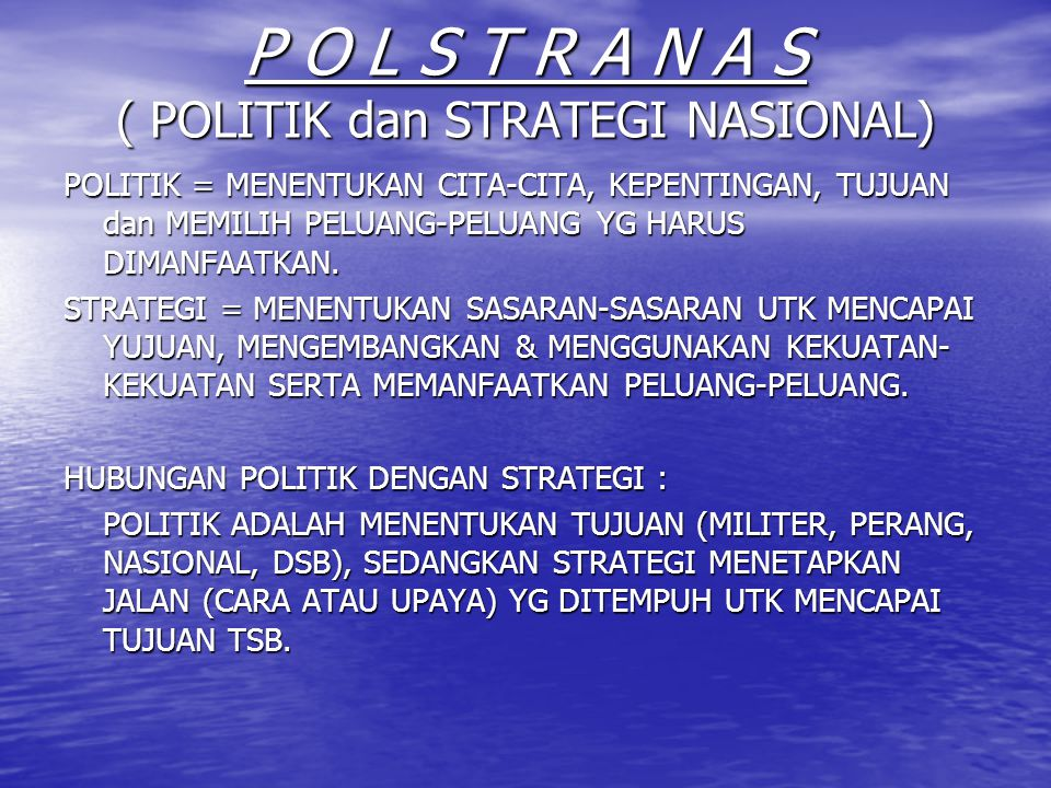 P O L S T R A N A S ( POLITIK dan STRATEGI NASIONAL)