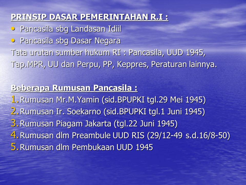PRINSIP DASAR PEMERINTAHAN R.I :
