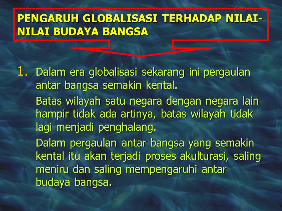 PENGARUH GLOBALISASI TERHADAP NILAI-NILAI BUDAYA BANGSA