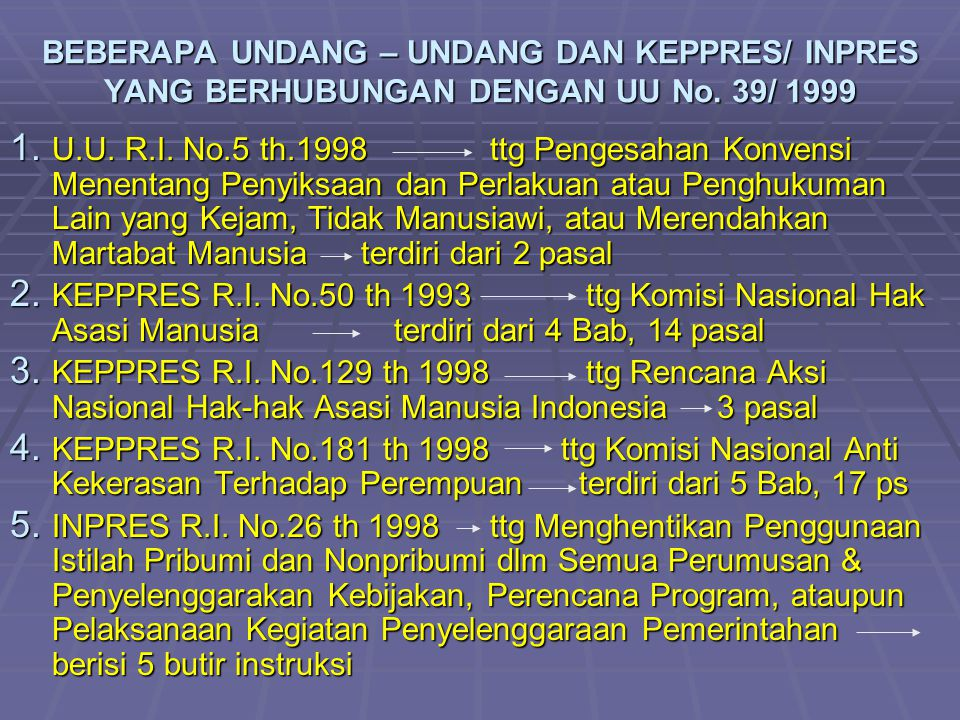 BEBERAPA UNDANG – UNDANG DAN KEPPRES/ INPRES YANG BERHUBUNGAN DENGAN UU No. 39/ 1999
