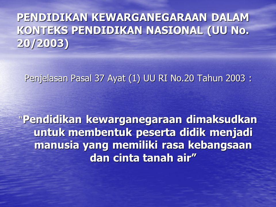 Penjelasan Pasal 37 Ayat (1) UU RI No.20 Tahun 2003 :