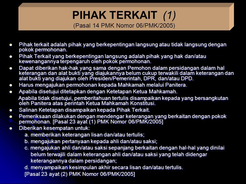 PIHAK TERKAIT (1) (Pasal 14 PMK Nomor 06/PMK/2005)