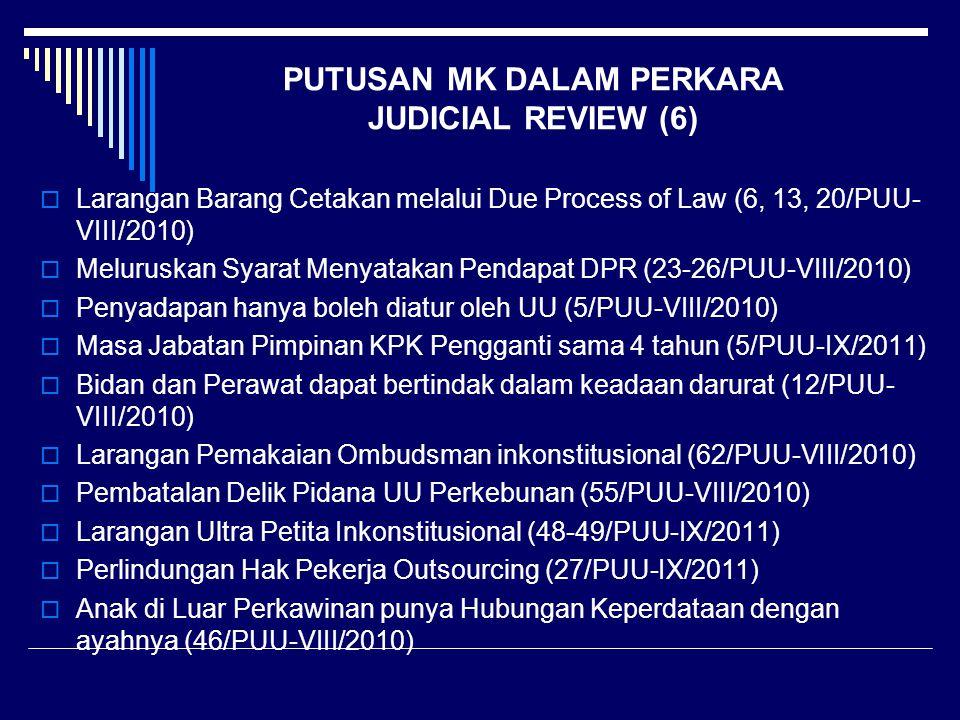 PUTUSAN MK DALAM PERKARA JUDICIAL REVIEW (6)