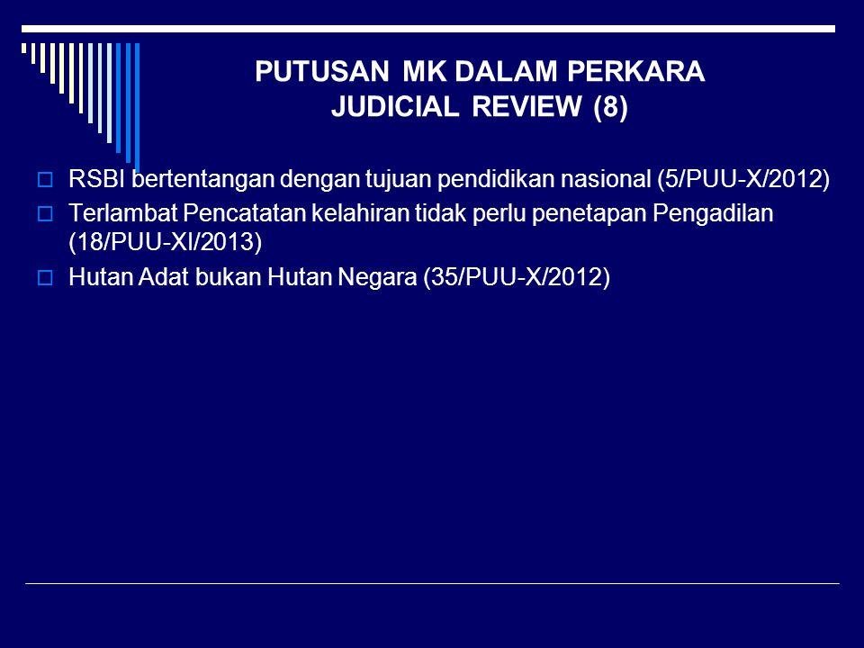 PUTUSAN MK DALAM PERKARA JUDICIAL REVIEW (8)