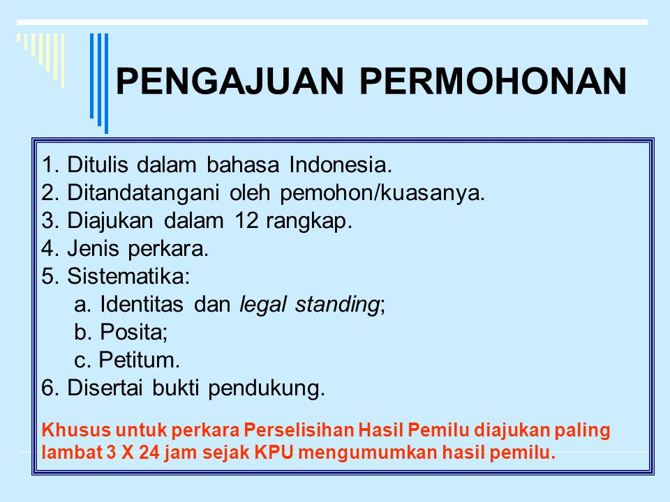 PENGAJUAN PERMOHONAN 1. Ditulis dalam bahasa Indonesia.