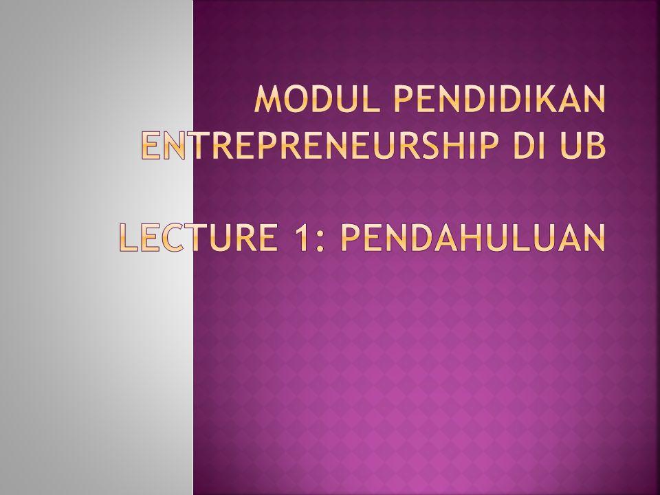 Modul Pendidikan Entrepreneurship di UB Lecture 1: Pendahuluan