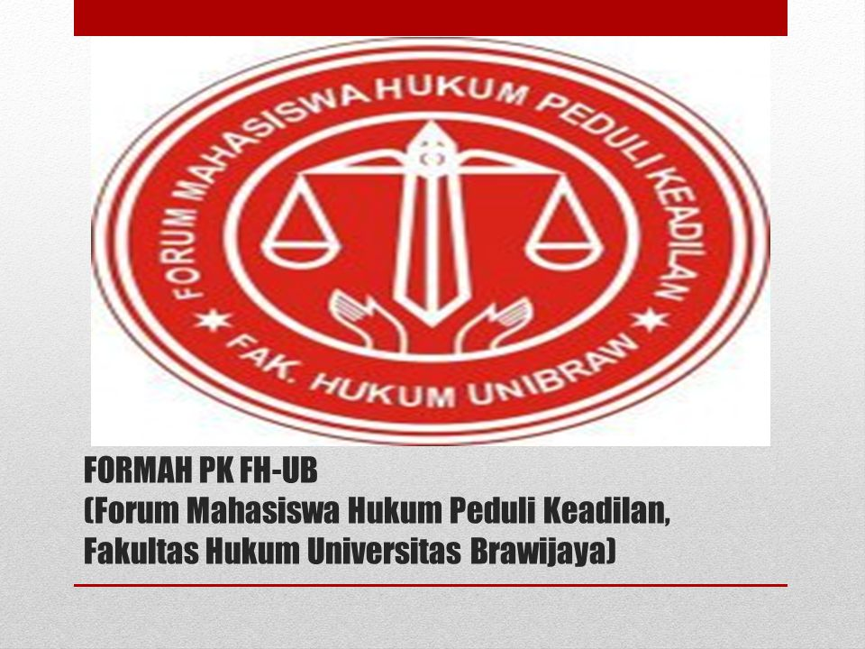 FORMAH PK FH-UB (Forum Mahasiswa Hukum Peduli Keadilan, Fakultas Hukum Universitas Brawijaya)