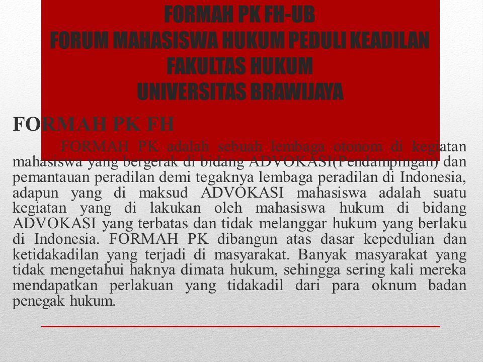 FORMAH PK FH-UB FORUM MAHASISWA HUKUM PEDULI KEADILAN FAKULTAS HUKUM UNIVERSITAS BRAWIJAYA