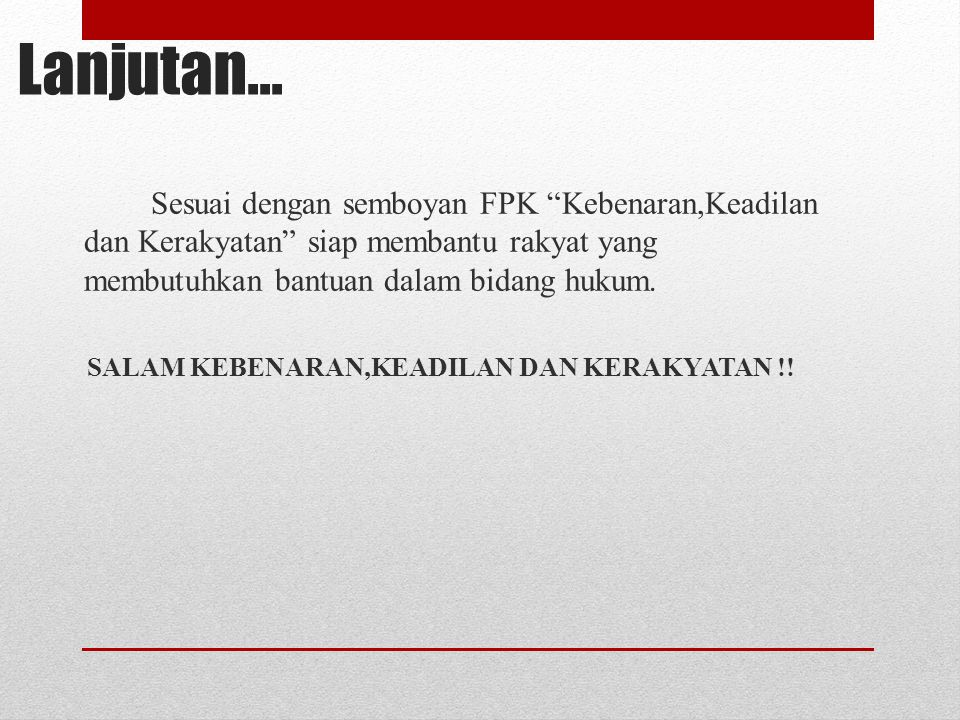 SALAM KEBENARAN,KEADILAN DAN KERAKYATAN !!