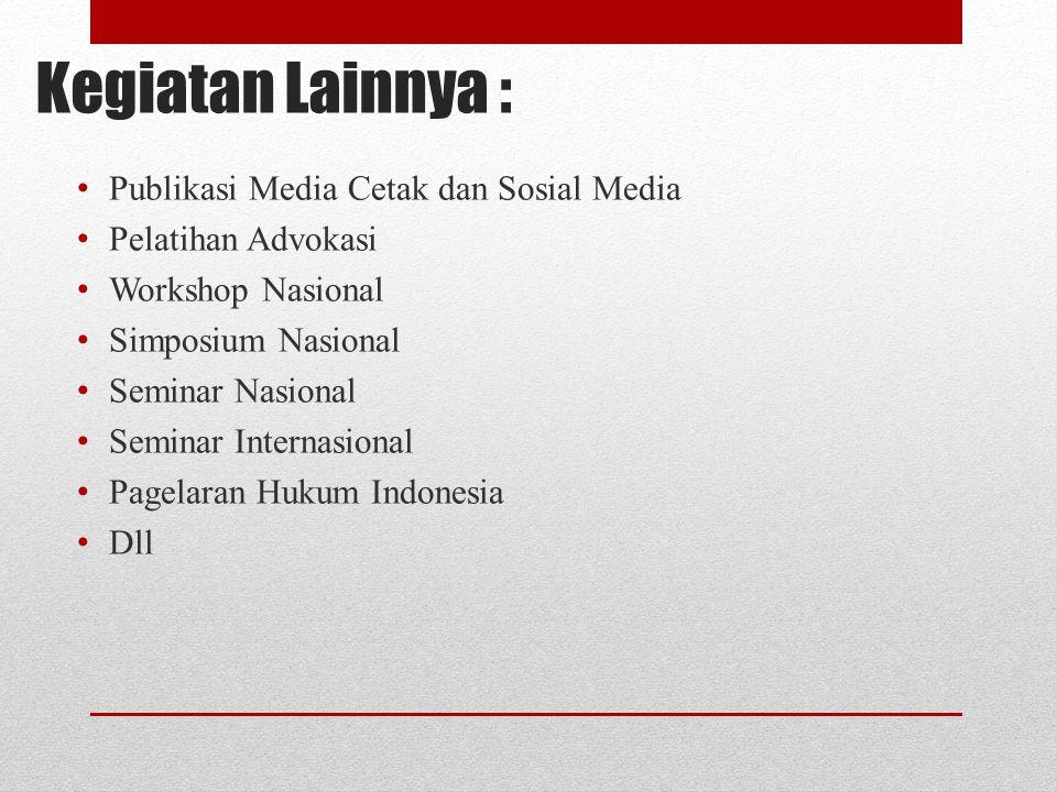 Kegiatan Lainnya : Publikasi Media Cetak dan Sosial Media