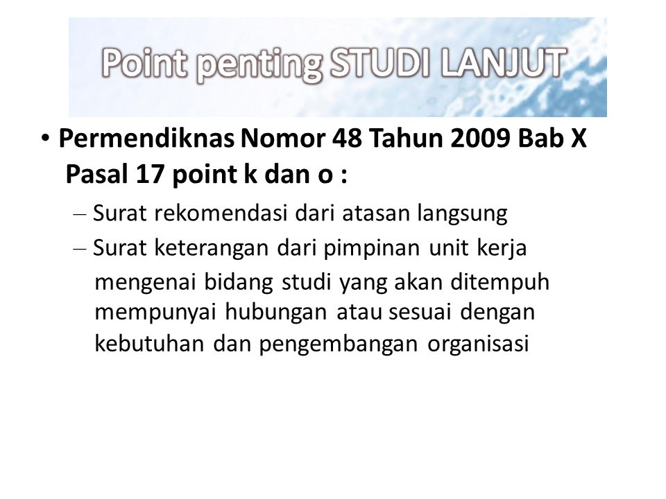 • Permendiknas Nomor 48 Tahun 2009 Bab X Pasal 17 point k dan o :