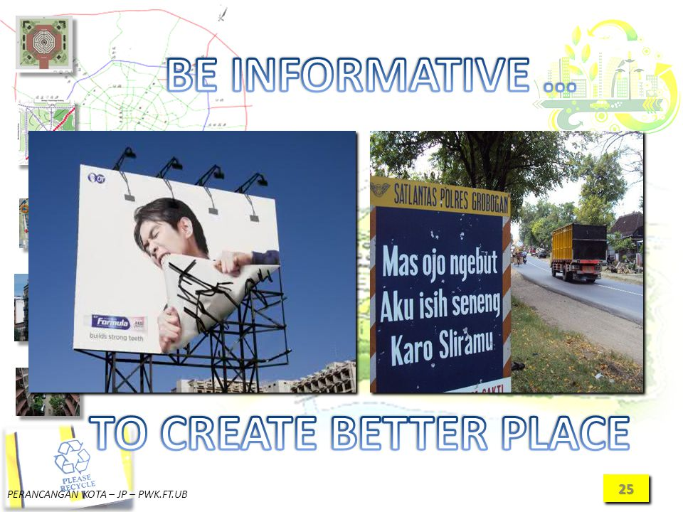 BE INFORMATIVE … TO CREATE BETTER PLACE