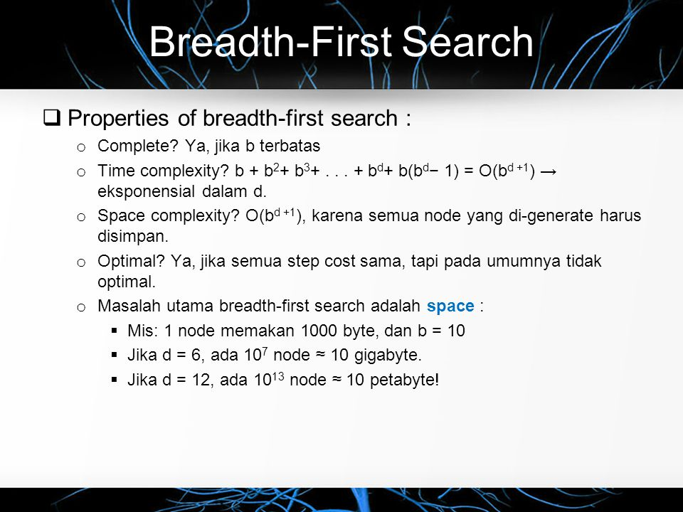 Breadth-First Search Properties of breadth-first search :