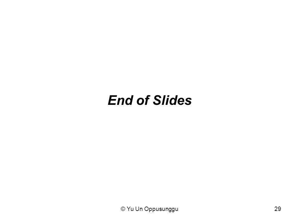 End of Slides © Yu Un Oppusunggu