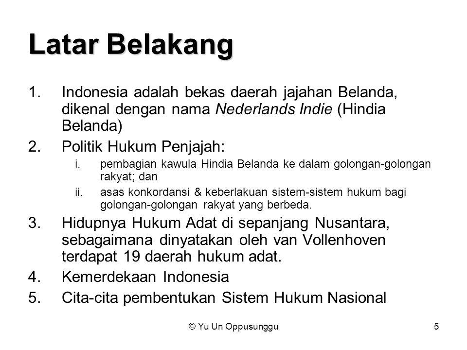 Latar Belakang Indonesia adalah bekas daerah jajahan Belanda, dikenal dengan nama Nederlands Indie (Hindia Belanda)