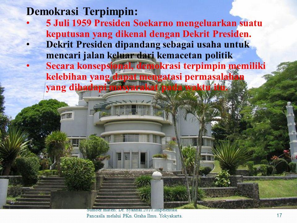 Demokrasi Terpimpin: 5 Juli 1959 Presiden Soekarno mengeluarkan suatu keputusan yang dikenal dengan Dekrit Presiden.