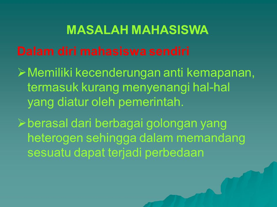 MASALAH MAHASISWA Dalam diri mahasiswa sendiri.