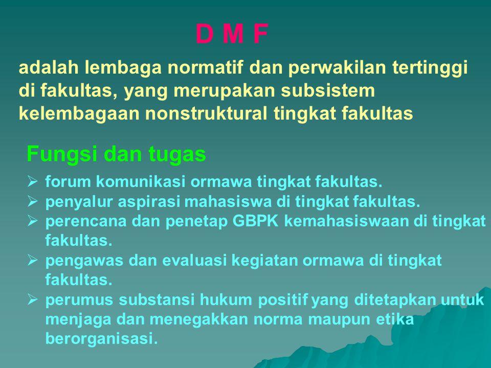 D M F adalah lembaga normatif dan perwakilan tertinggi di fakultas, yang merupakan subsistem kelembagaan nonstruktural tingkat fakultas.