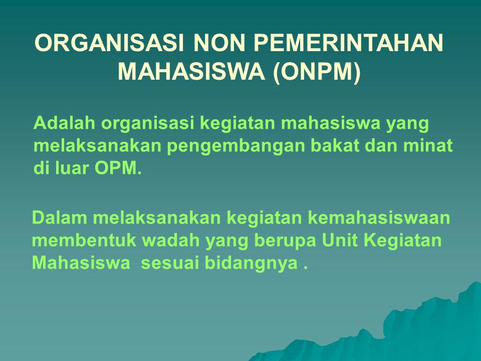 ORGANISASI NON PEMERINTAHAN MAHASISWA (ONPM)