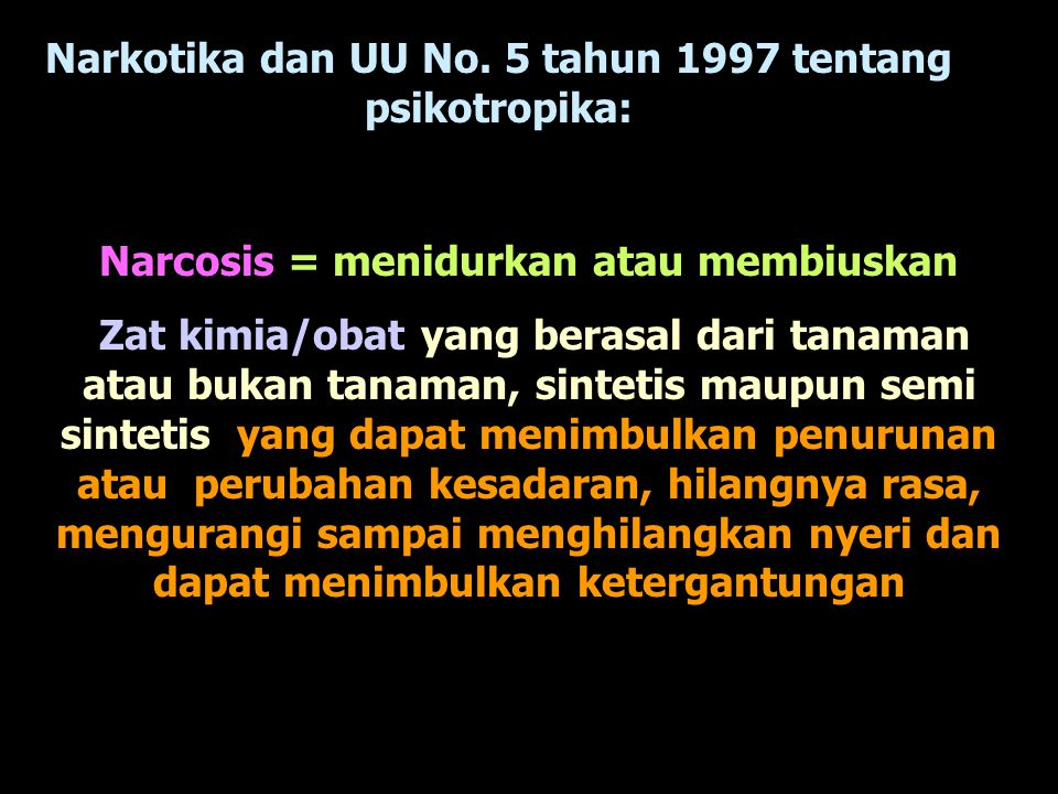 Narkotika dan UU No. 5 tahun 1997 tentang psikotropika: