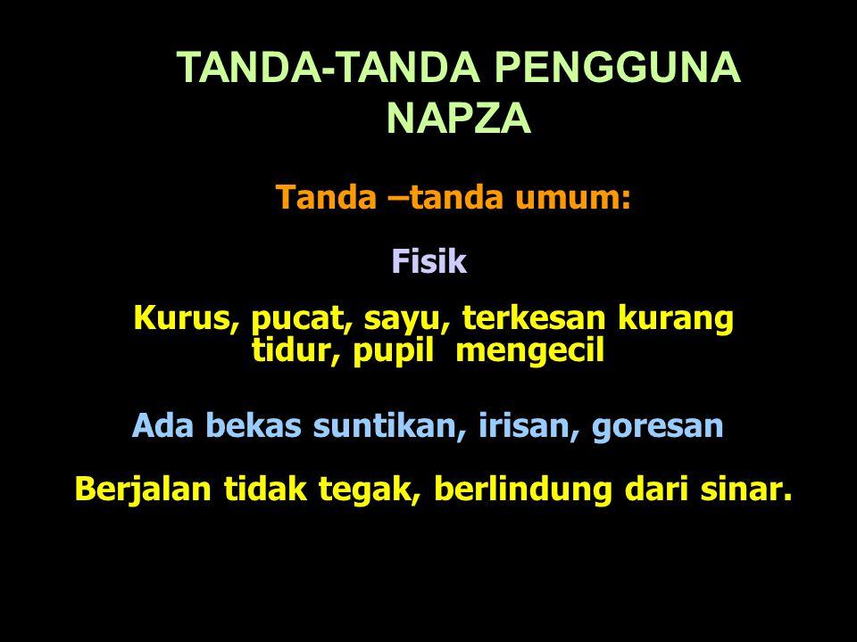 TANDA-TANDA PENGGUNA NAPZA